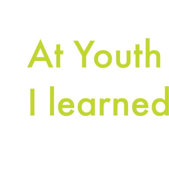 At Youth LED I learned