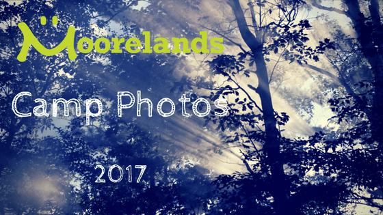 Moorelands Camp Photos 2017