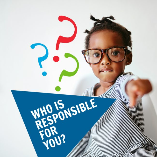 Who is Responsible for You?