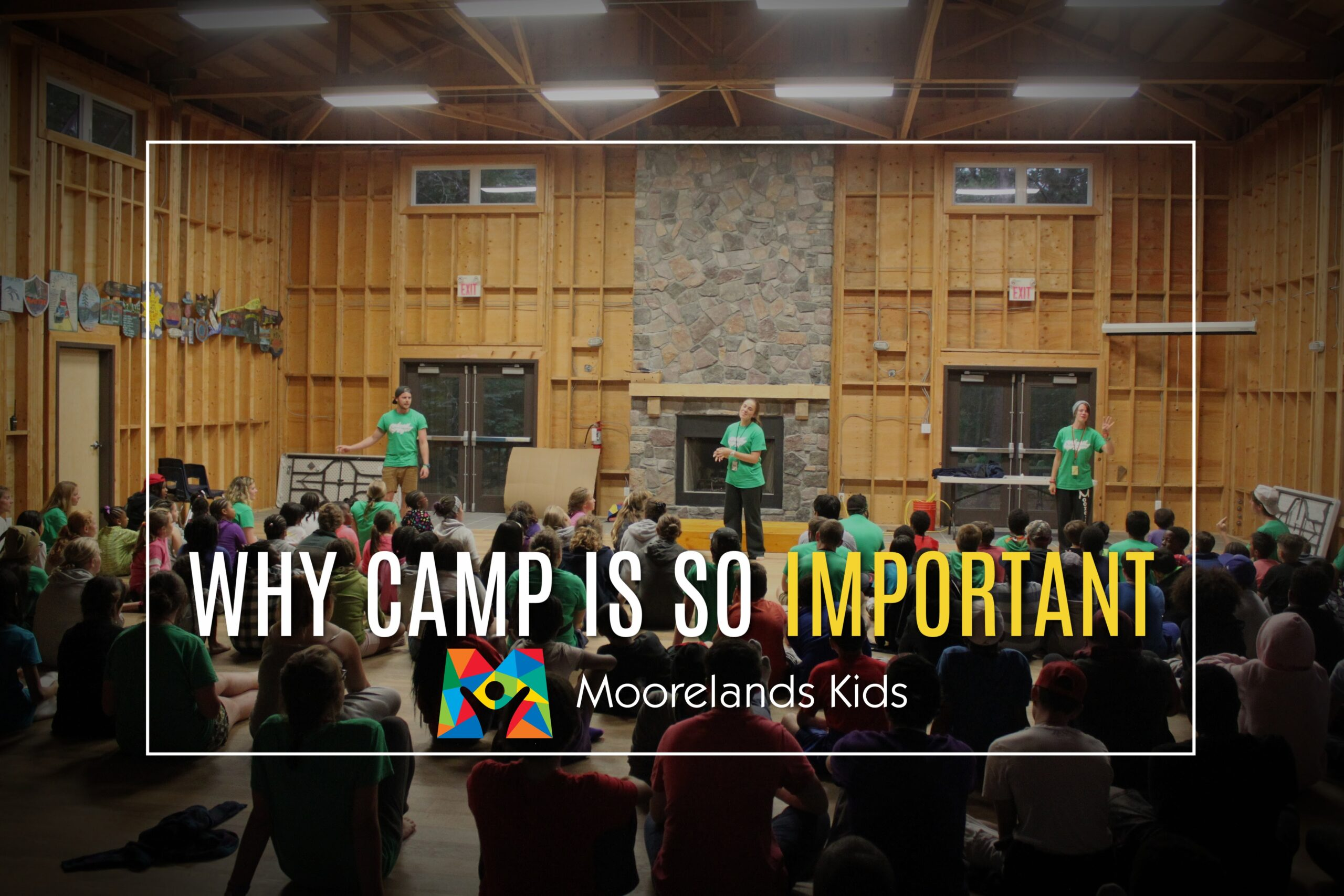 why camp is so important